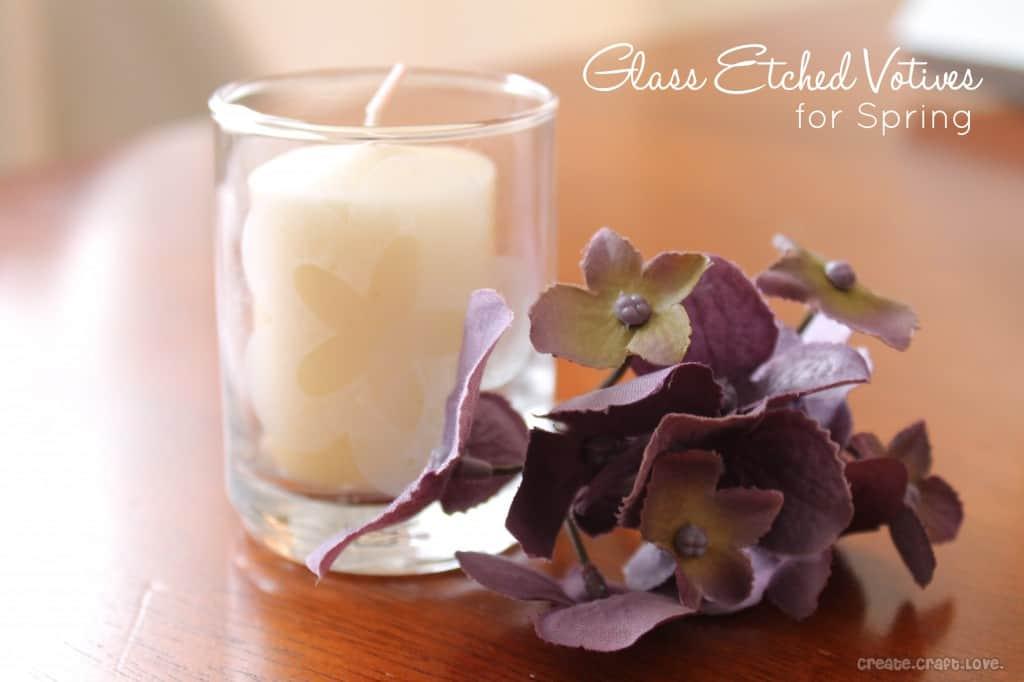 Glass Etched Votives for Spring at createcraftlove.com #spring #glassetching