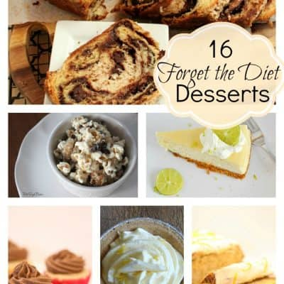 16 Forget the Diet Desserts from createcraftlove.com #desserts #features #linkparty