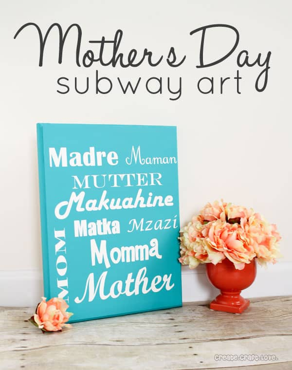 Easy Mother's Day Subway Art via createcraftlove.com #mothersday #subwayart