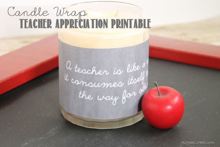 Candle Wrap FREE Printable for Teacher's Week via createcraftlove.com. Simply print and go! #printable #teachersweek