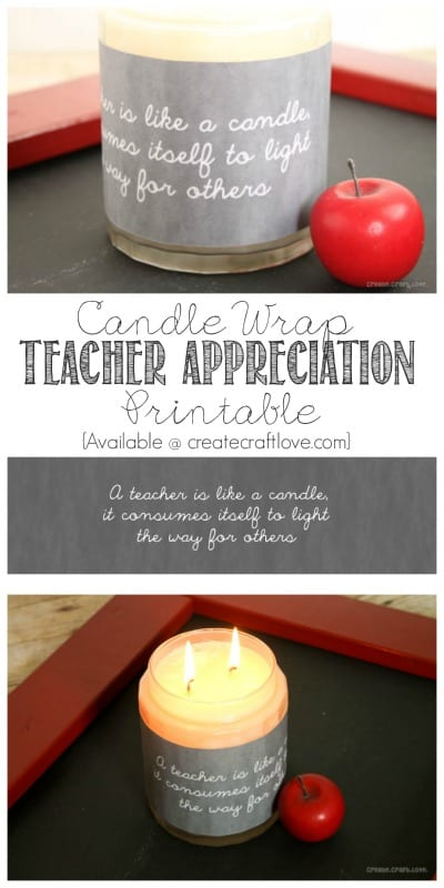 Show your little one's teacher how much you appreciate him/her with this Candle Wrap Printable!  Perfect for Back to School too!  @createcraftlove.com