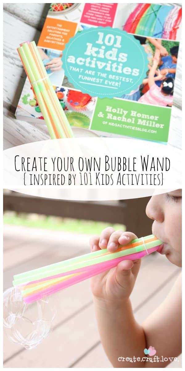 101 Kids Activities - this book seriously IS the funnest ever! Create your own Bubble Wands plus much, much more! via createcraftlove.com
