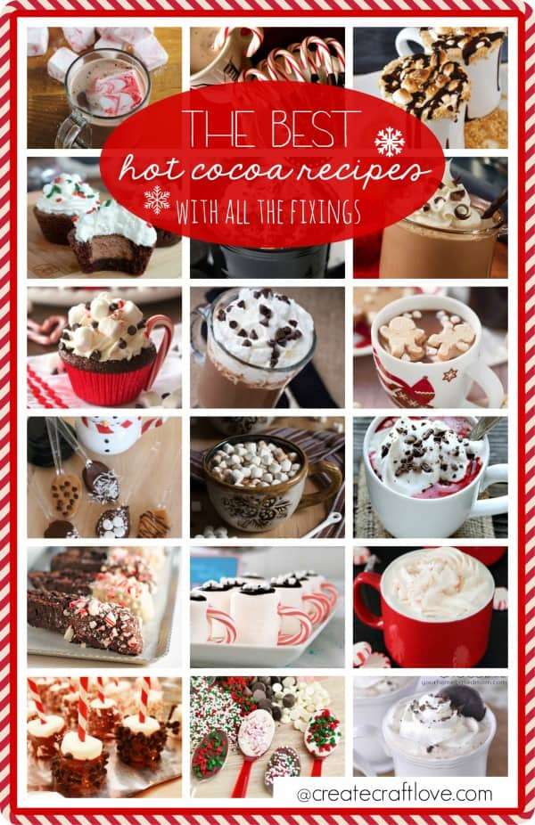 The BEST Hot Cocoa Recipes with All the Fixings via createcraftlove.com
