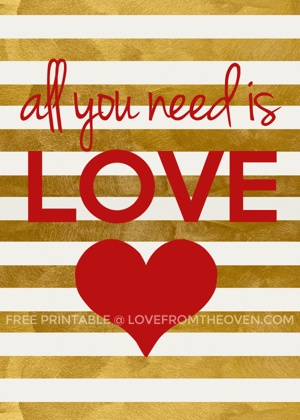 Free-All-You-Need-Is-Love-Printable-on-Love-From-The-Oven
