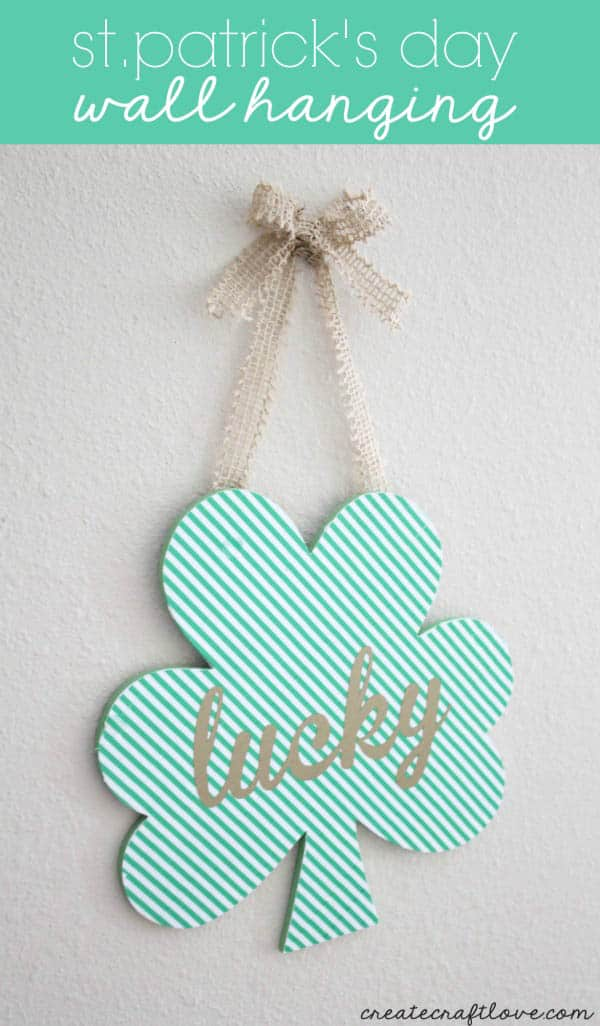 Find out how to create your own St. Patrick's Day Wall Hanging!  createcraftlove.com for The 36th Avenue