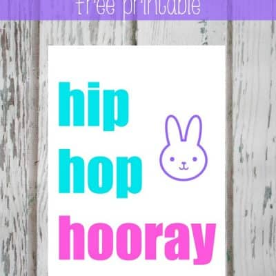 You can use this Hip Hop Hooray Printable as holiday decor or size it down for Easter baskets!