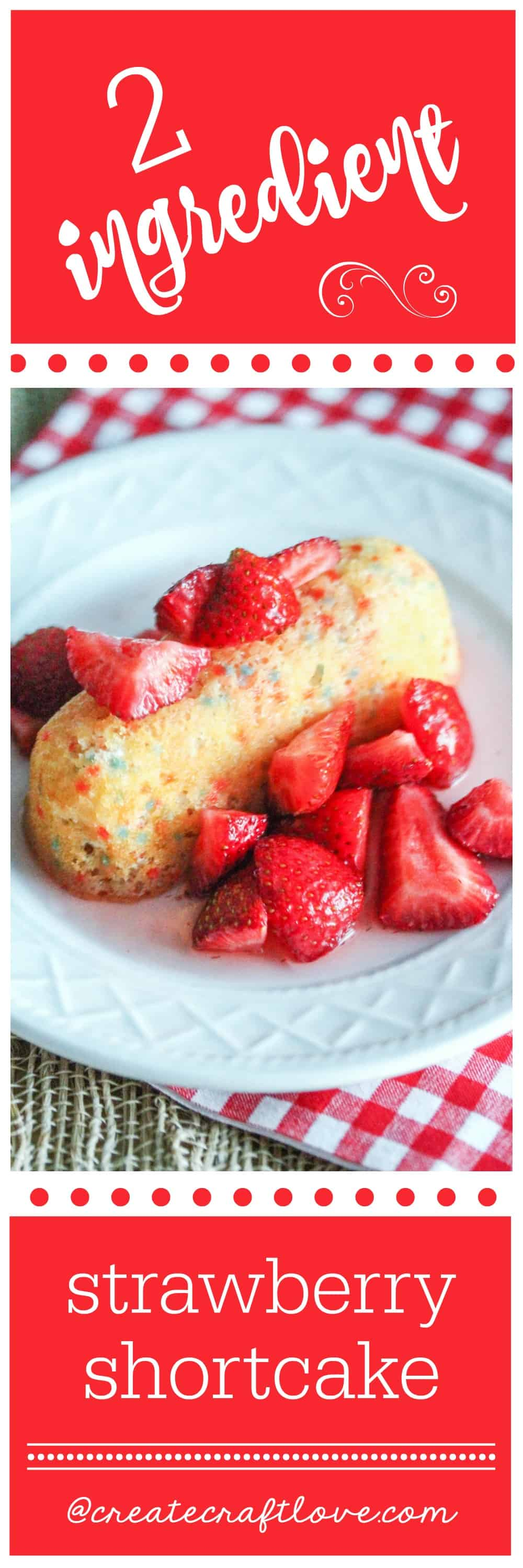 Strawberry Shortcake Shortcut - the secret to perfect dessert every time!