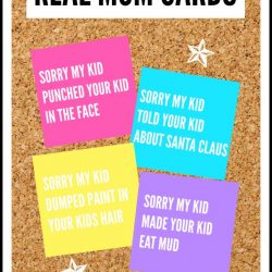 I thought these Real Mom Cards were the perfect answer for any mother who has been embarrassed beyond belief.