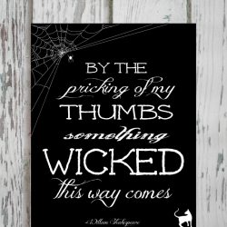 Do you know what Shakespeare play this quote is from? Grab your FREE Wicked Printable here!