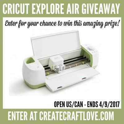 Win Cricut Explore Air #Giveaway #createcraftlove