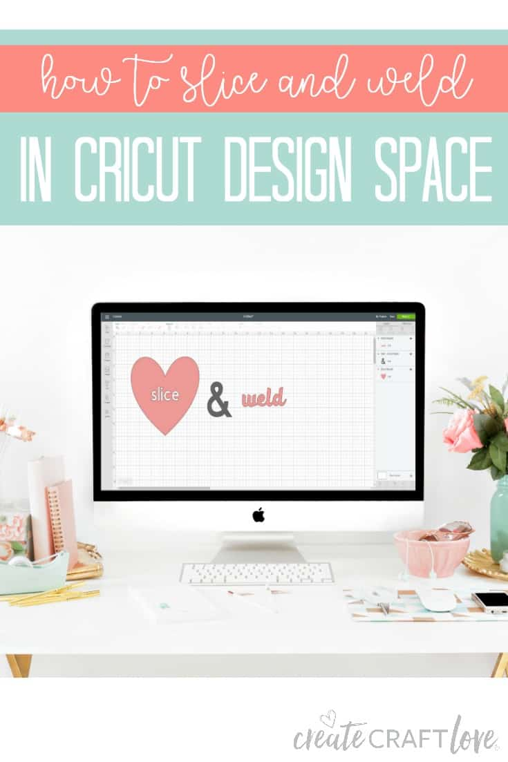 How to Slice and Weld in Cricut Design Space - Create Craft Love