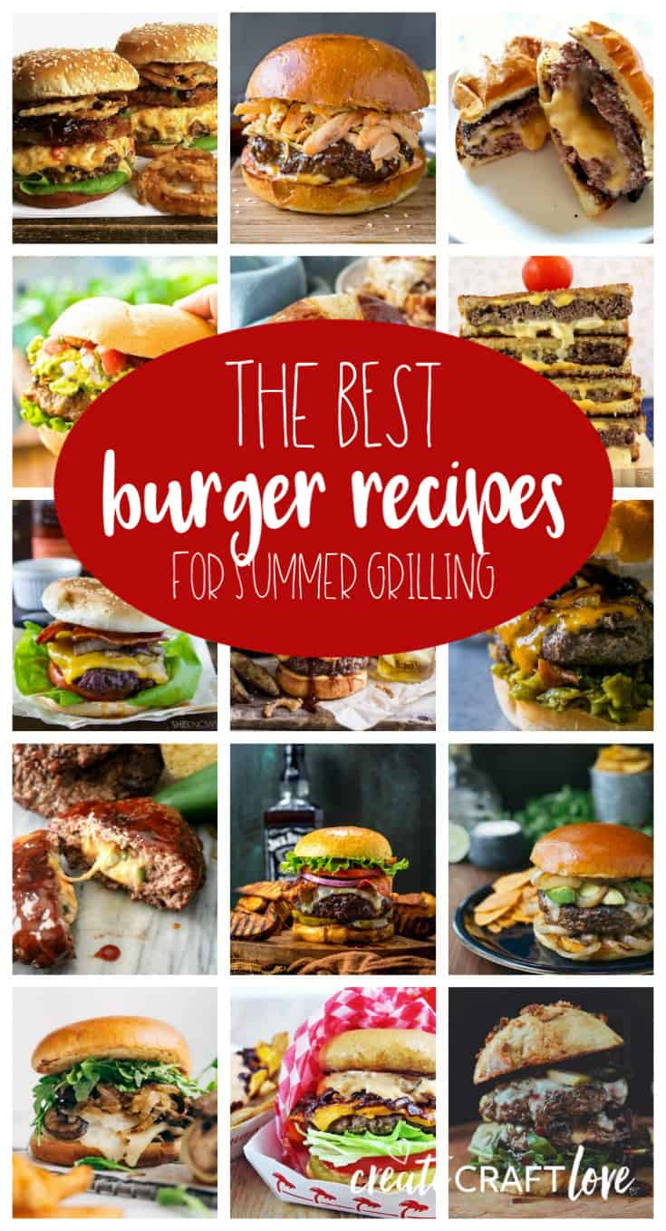 The BEST Burger Recipes for Summer Grilling! #createcraftlove #recipes #burgers #grilling